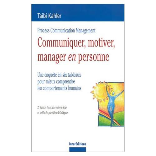 Communiquer, motiver, manager en personne : Une enquête en 6 tableaux pour mieux comprendre les comportements humains
