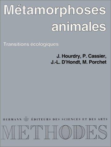 Métamorphoses animales. Transitions écologiques - Premier et deuxième cycles, CAPES, agrégation