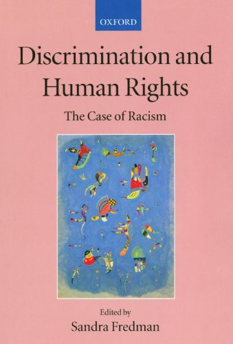 Discrimination and Human Rights: The Case of Racism (Collected Courses of the Academy of European Law) (Alston Philip)