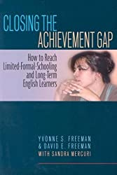 Closing the Achievement Gap: How to Reach Limited-formal-schooling and Long-term English Learners
