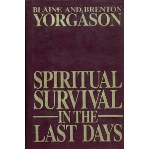 Spiritual Survival In the Last Days by Blaine M Yorgason (1990-11-03)
