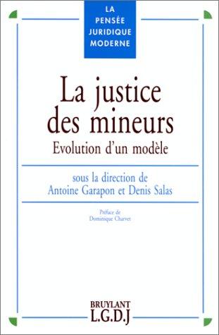 LA JUSTICE DES MINEURS. Evolution d'un modèle