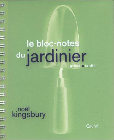Le bloc-note du jardinier par Noël Kingsbury