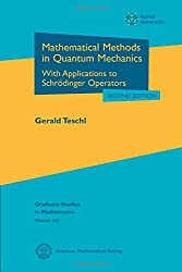 Mathematical Methods in Quantum Mechanics: With Applications to Schrodinger Operators (Graduate Studies in Mathematics)