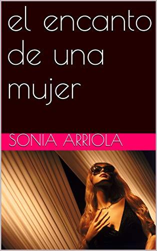 el encanto de una mujer eBook: arriola, sonia: Amazon.es: Tienda ...