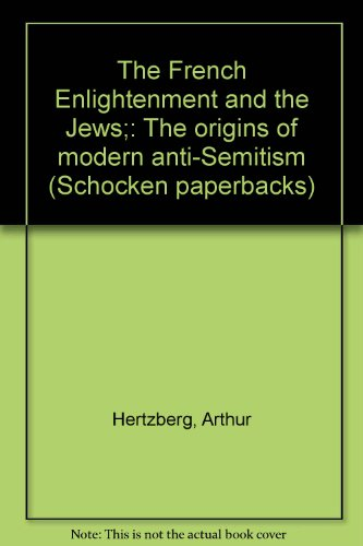 The French Enlightenment and the Jews;: The origins of modern anti-Semitism (Schocken paperbacks)