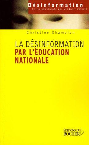 La désinformation par l'Éducation nationale par Christine Champion