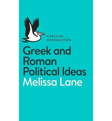 [(Greek and Roman Political Ideas: A Pelican Introduction)] [Author: Melissa Lane] published on (May, 2014)