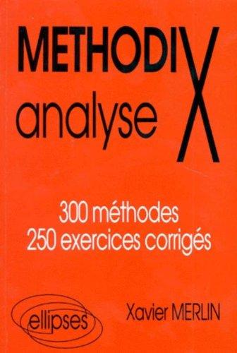 Mthodix 1 : Analyse, 300 mthodes et 250 exercices corrigs, 2e dition