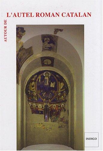 Autour de l'autel roman catalan