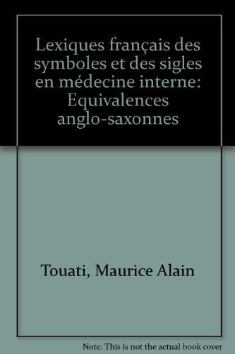 Lexiques français des symboles et des sigles en médecine interne: Equivalences anglo-saxonnes