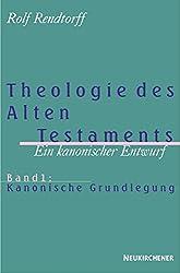 Theologie des Alten Testaments, Bd.1, Kanonische Grundlegung