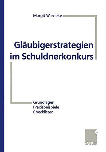 Glaubigerstrategien Im Schuldnerkonkurs (German Edition)