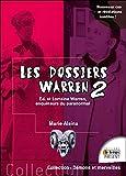 Les dossiers Warren Tome 2 - Ed & Lorraine Warren, enquêteurs du paranormal