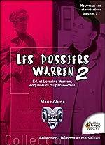 Les dossiers Warren Tome 2 - Ed & Lorraine Warren, enquêteurs du paranormal de Marie Alsina