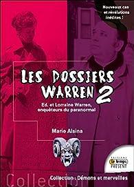 Les dossiers Warren, tome 2 : Ed & Lorraine Warren par Marie Alsina