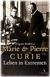 Buchinformationen und Rezensionen zu Marie und Pierre Curie: Leben in Extremen von Brigitte Röthlein