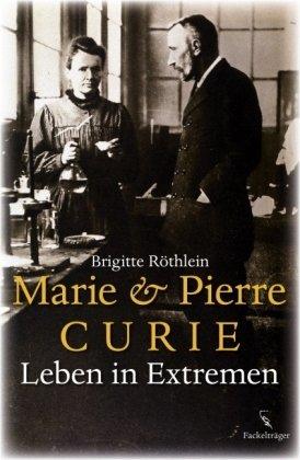 Buchseite und Rezensionen zu 'Marie und Pierre Curie: Leben in Extremen' von Brigitte Röthlein