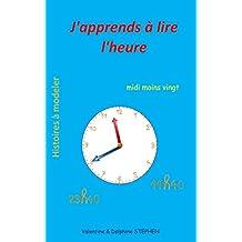 J'apprends à lire l'heure (Histoires à modeler)
