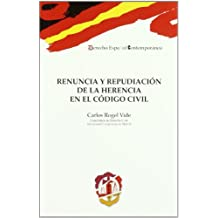 Renuncia y repudiación de la herencia en el Código civil (Derecho Español Contemporáneo)
