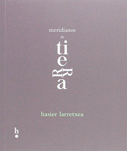 Meridianos de tierra (H) por Hasier Larretxea