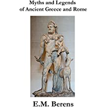 Myths And Legends Of Ancient Greece And Rome (English Edition)
