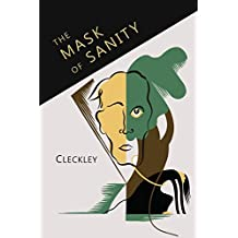 The Mask of Sanity: An Attempt to Clarify Some Issues about the So-Called Psychopathic Personality