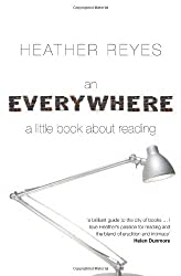 An Everywhere: A Little Book About Reading