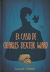 EL CASO DE CHARLES DEXTER WARD par  N.J. Cullbard H.P. Lovecraft