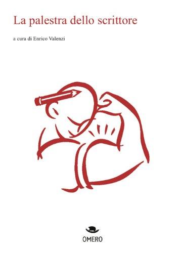 La palestra dello scrittore (scrittura creativa Vol. 1)