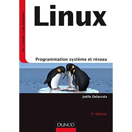 Linux : Programmation syst??me et r??seau by Jo??lle Delacroix (2016-01-21)