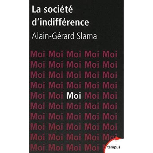 La société d'indifférence by Alain-Gérard Slama(2010-09-16)