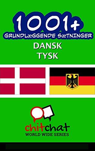 1001+ grundlæggende sætninger dansk - Tysk (Danish Edition) por Jerry Greer