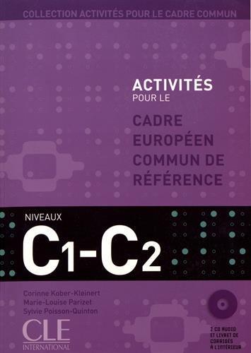 Activités pour le Cadre commun - Niveau C1/C2 - Livre de l'élève + CD