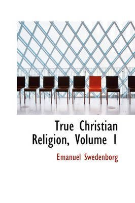 [(True Christian Religion, Volume 1)] [By (author) Emanuel Swedenborg] published on (August, 2008)