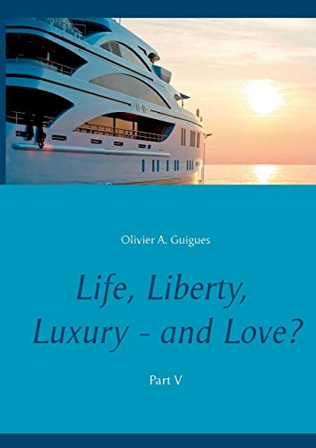 Life, liberty, luxury, and love? : Part V