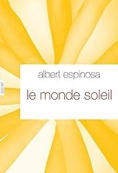 Le monde Soleil: roman - traduit de l'espagnol par Jeanne Alquier