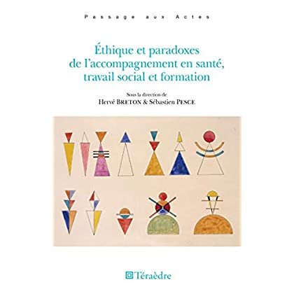 Éthique et paradoxes de l'accompagnement en santé, travail social et formation (Passages aux actes)