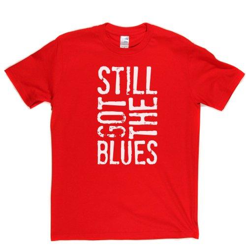 Still Got The Blues Rock Lifestyle Music Tee T-shirt Rot