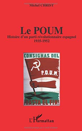 LE POUM: Histoire d'un parti révolutionnaire espagnol - 1935-1952 par Michel Christ