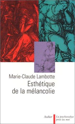 ESTHETIQUE DE LA MELANCOLIE. : 2ème édition
