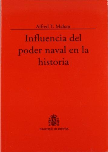 Influencia del poder naval en la historia (Colección Clásicos) por Alfred Mahan