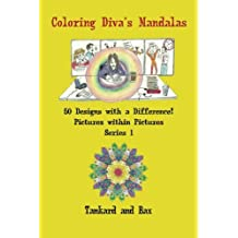 Coloring Diva's Mandalas: 50 Mandalas with a Difference!: Volume 1
