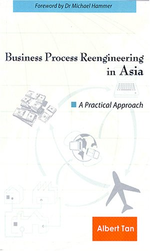Business Process Reengineering in Asia: A Practical Approach