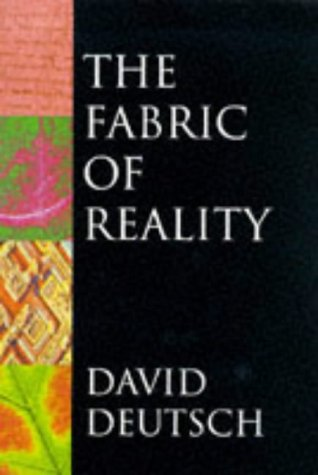 The Fabric of Reality: Towards a Theory of Everything (Allen Lane Science) por David Deutsch