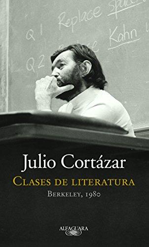 Clases de literatura/Literature Courses Berkley 1980: Berkeley, 1980 por Julio Cortázar