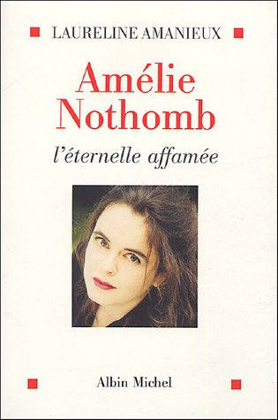 Amélie Nothomb : L'éternelle affamée