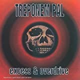 Songtexte von Treponem Pal - Excess & Overdrive