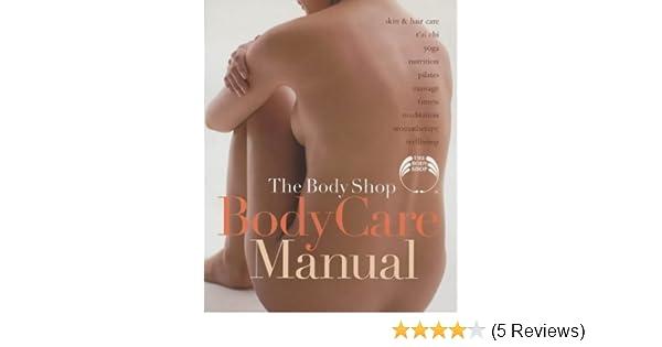 The body shop body care manual: mona behan: 9781892374714: amazon.
