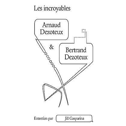 Les Incroyables Arnaud & Bertrand Dezoteux